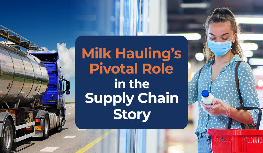 Milk Hauling's Pivotal Role in the Supply Chain Story
